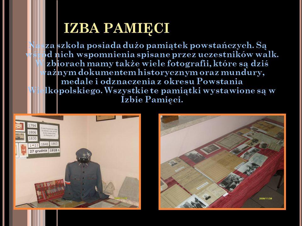 IZBA PAMIĘCI Nasza szkoła posiada dużo pamiątek powstańczych. Są wśród nich wspomnienia spisane przez uczestników walk. W zbiorach mamy także wiele fo