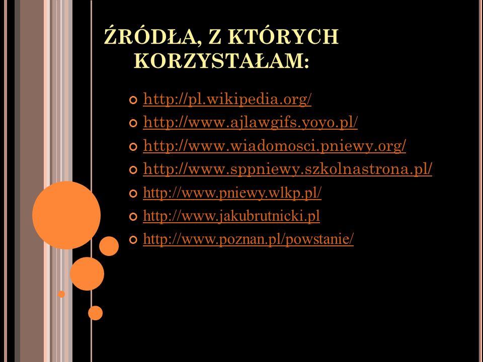 ŹRÓDŁA, Z KTÓRYCH KORZYSTAŁAM: http://pl.wikipedia.org / http://pl.wikipedia.org / http://www.ajlawgifs.yoyo.pl / http://www.ajlawgifs.yoyo.pl / http: