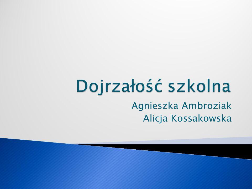 Agnieszka Ambroziak Alicja Kossakowska