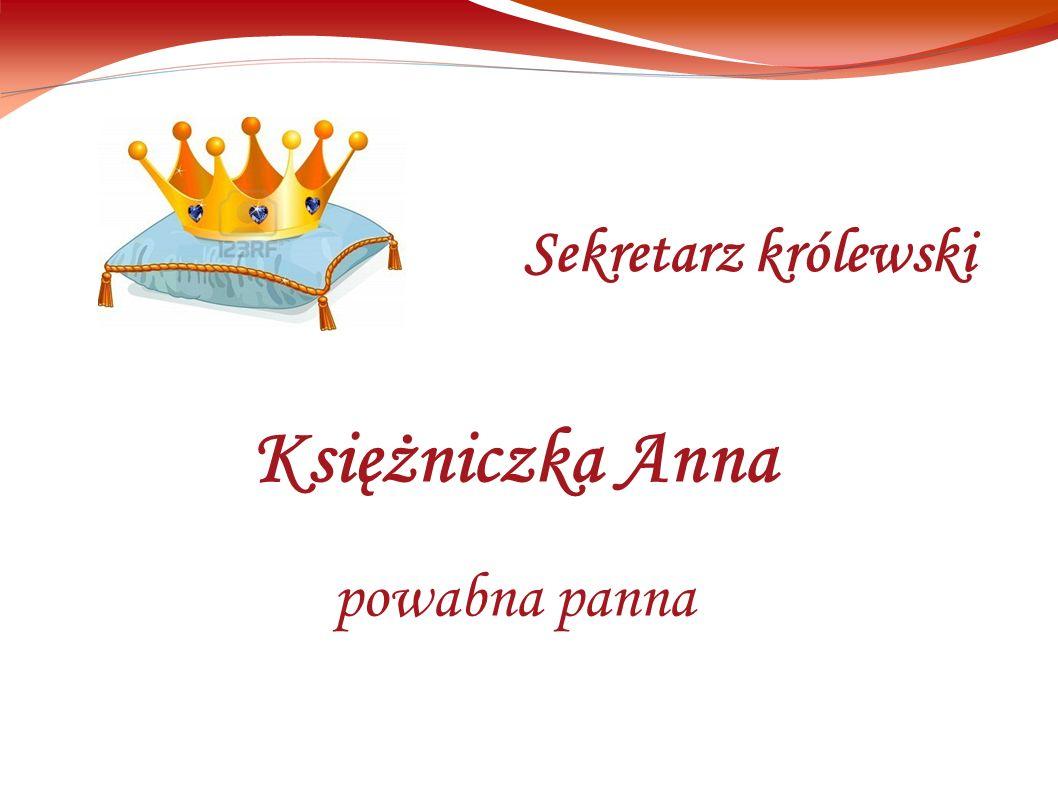 Księżniczka Anna powabna panna Sekretarz królewski