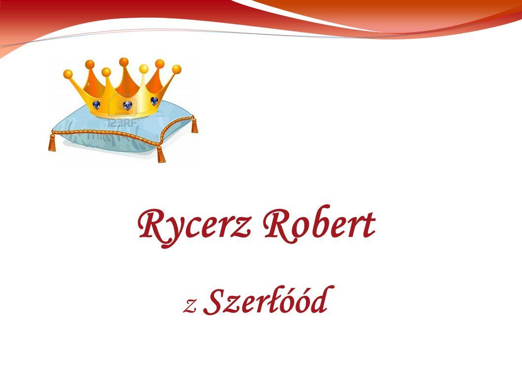 Rycerz Robert z Szerłóód
