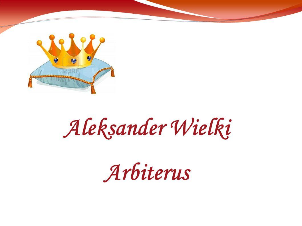 Aleksander Wielki Arbiterus