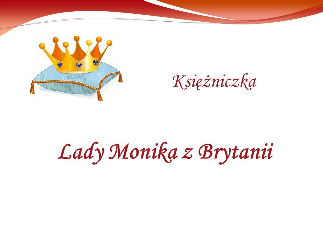 Lady Monika z Brytanii Księżniczka