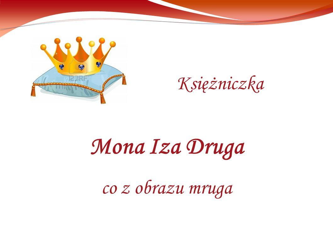 Mona Iza Druga co z obrazu mruga Księżniczka