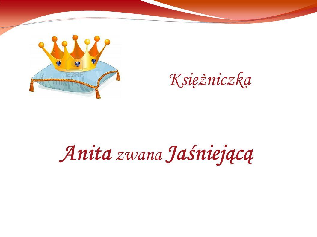 Anita zwana Jaśniejącą Księżniczka
