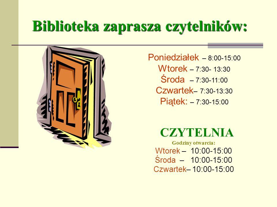 CZYTELNIA Godziny otwarcia: Wtorek – 10:00-15:00 Środa – 10:00-15:00 Czwartek– 10:00-15:00 Poniedziałek – 8:00-15:00 Wtorek – 7:30- 13:30 Środa – 7:30