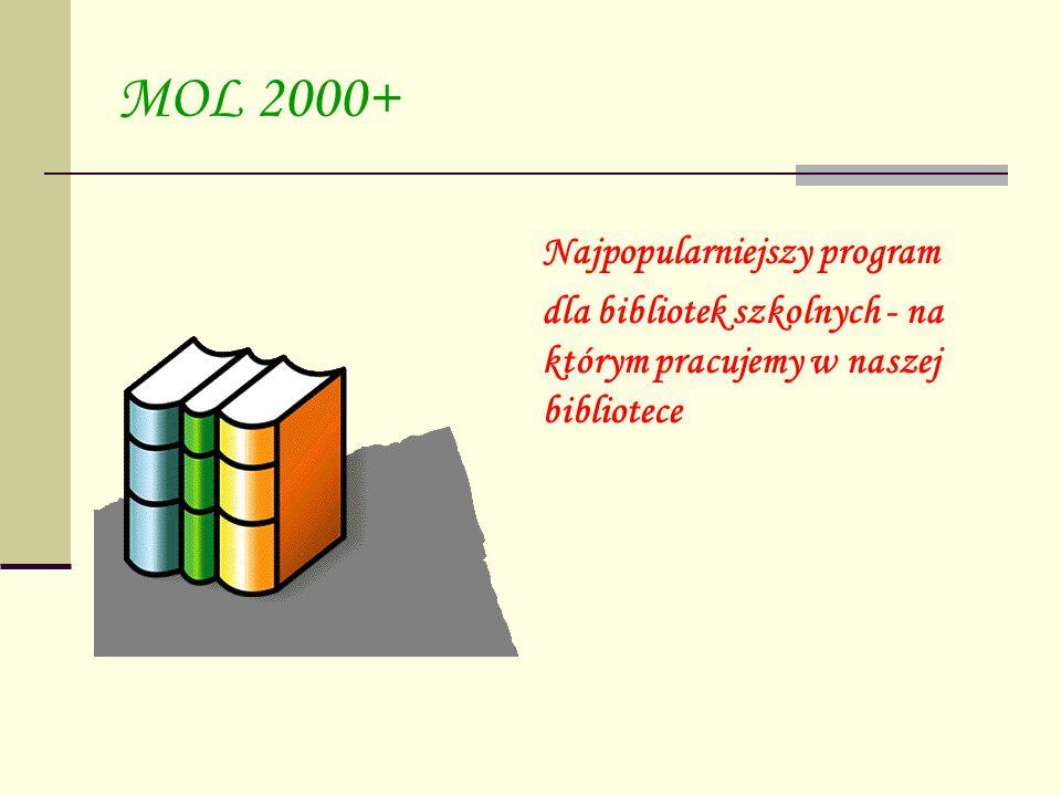 MOL - Wspomaga pracę bibliotekarza zbiera dane statystyczne i sporządza statystyki rejestruje wypożyczenia i zwroty usprawnia opracowywanie zbiorów bibliotecznych udostępnia czytelnikom katalog biblioteki ułatwia przeprowadzenie skontrum