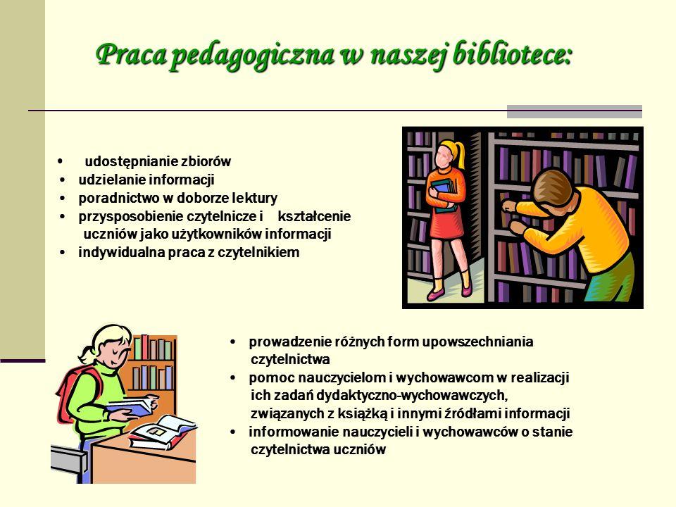 u dostępnianie zbiorów udzielanie informacji poradnictwo w doborze lektury przysposobienie czytelnicze i kształcenie uczniów jako użytkowników informa