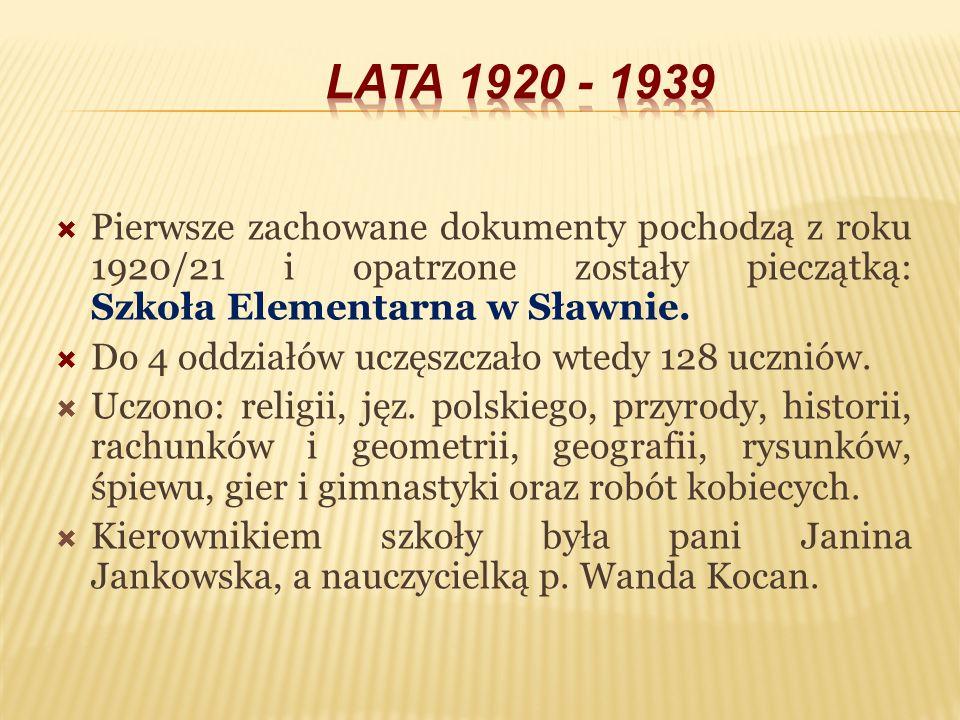 Pierwsze zachowane dokumenty pochodzą z roku 1920/21 i opatrzone zostały pieczątką: Szkoła Elementarna w Sławnie. Do 4 oddziałów uczęszczało wtedy 128