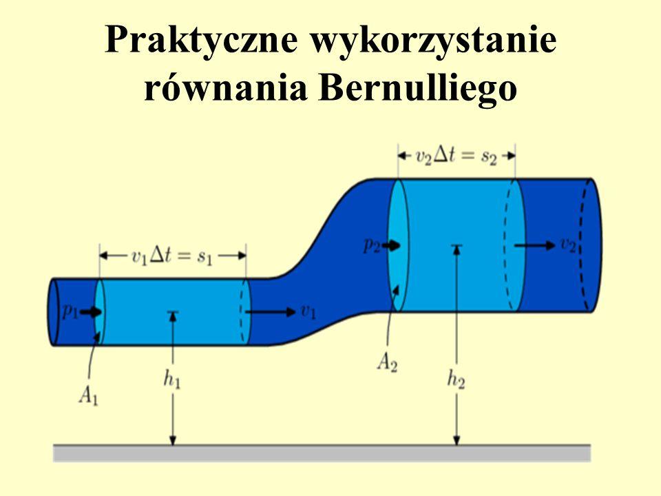 Z równania Bernuliego dla sytuacji przedstawionej na rysunku zachodzi prawidłowość: Jeżeli zaniedbać zmianę wysokości odcinków rury to wzór upraszcza się do: W rurze o mniejszym przekroju ciecz płynie szybciej (v 1 > v 2 ), w związku z tym panuje w niej mniejsze ciśnienie niż w rurze o większym przekroju.