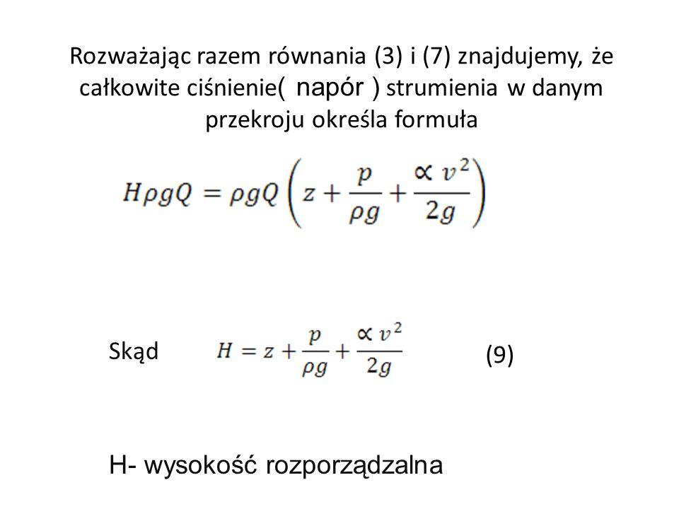 Rozważając razem równania (3) i (7) znajdujemy, że całkowite ciśnienie ( napór ) strumienia w danym przekroju określa formuła Skąd H- wysokość rozporz