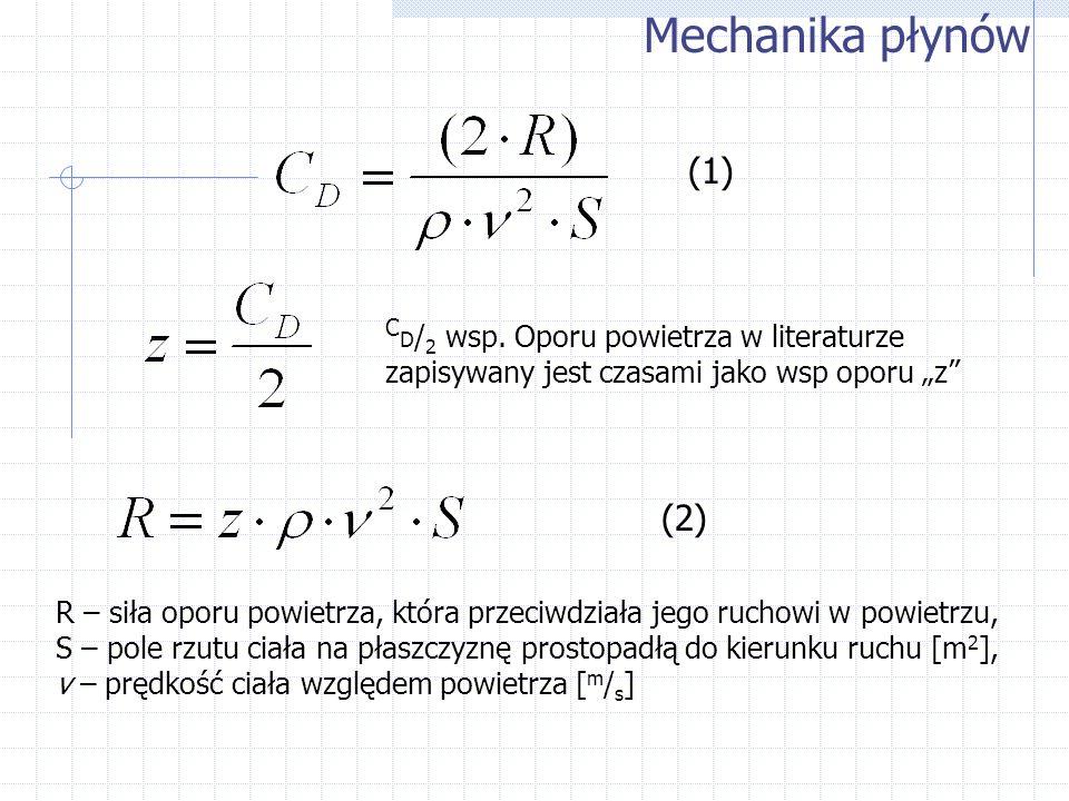 R – siła oporu powietrza, która przeciwdziała jego ruchowi w powietrzu, S – pole rzutu ciała na płaszczyznę prostopadłą do kierunku ruchu [m 2 ], v –