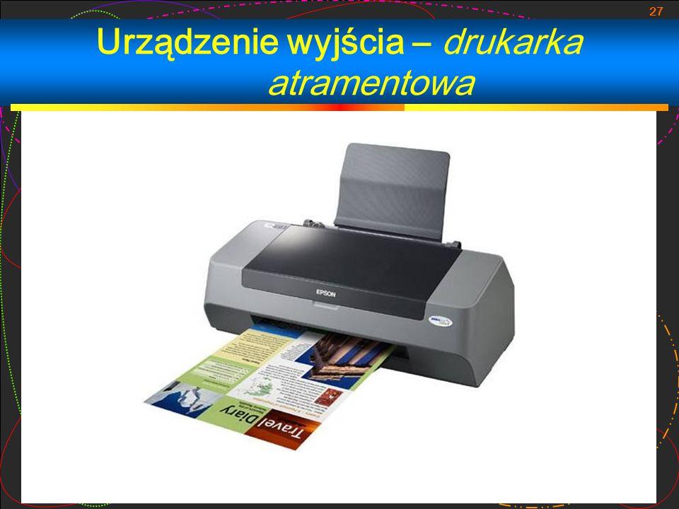 27 Urządzenie wyjścia – drukarka atramentowa