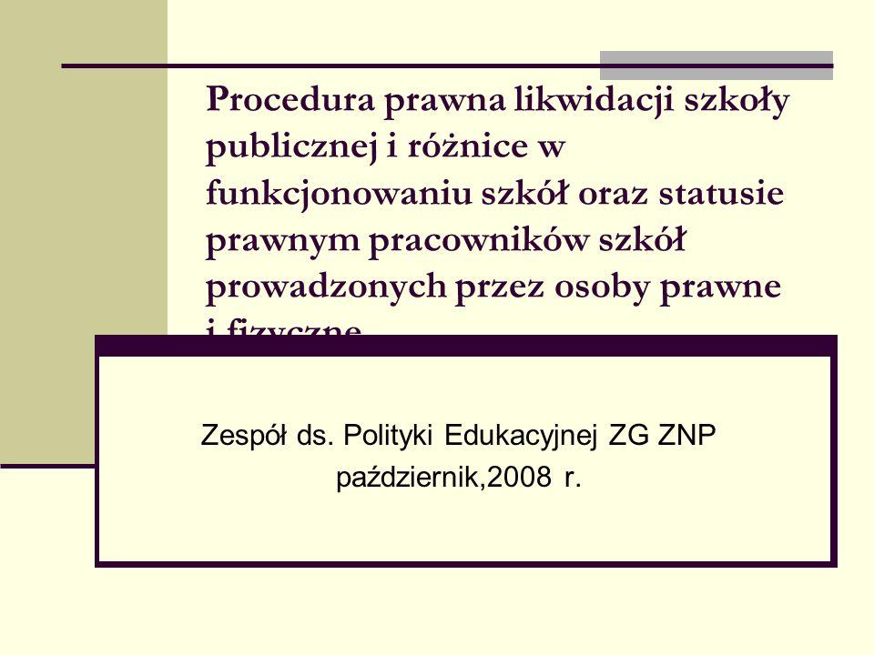 Procedura prawna likwidacji szkoły publicznej i różnice w funkcjonowaniu szkół oraz statusie prawnym pracowników szkół prowadzonych przez osoby prawne