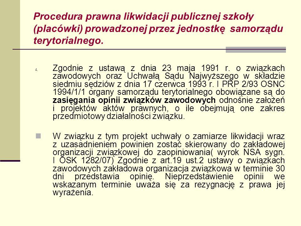 Procedura prawna likwidacji publicznej szkoły (placówki) prowadzonej przez jednostkę samorządu terytorialnego. 4. Zgodnie z ustawą z dnia 23 maja 1991