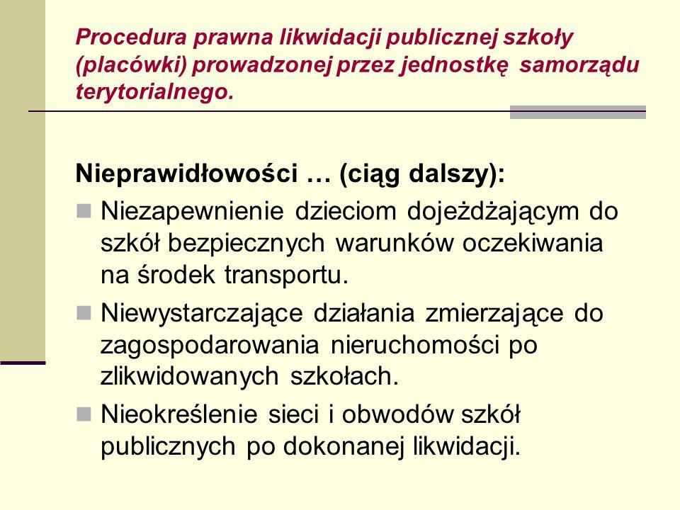 Procedura prawna likwidacji publicznej szkoły (placówki) prowadzonej przez jednostkę samorządu terytorialnego. Nieprawidłowości … (ciąg dalszy): Nieza