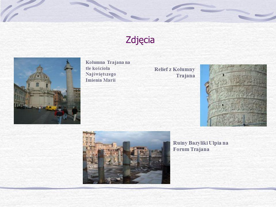 Kolumna Trajana Wysoka na ponad 30 m kolumna wznosząca się na terenie Forum Trajana, między Basilica Ulpia, bibliotekami i przejściem do świątyni Bosk
