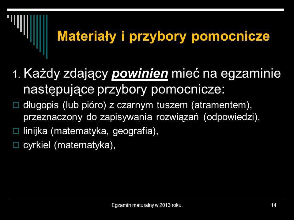 Materiały i przybory pomocnicze 1. Każdy zdający powinien mieć na egzaminie następujące przybory pomocnicze: długopis (lub pióro) z czarnym tuszem (at
