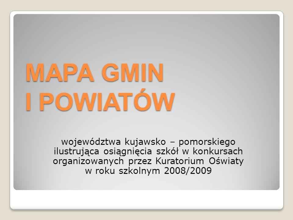 MAPA GMIN I POWIATÓW województwa kujawsko – pomorskiego ilustrująca osiągnięcia szkół w konkursach organizowanych przez Kuratorium Oświaty w roku szko