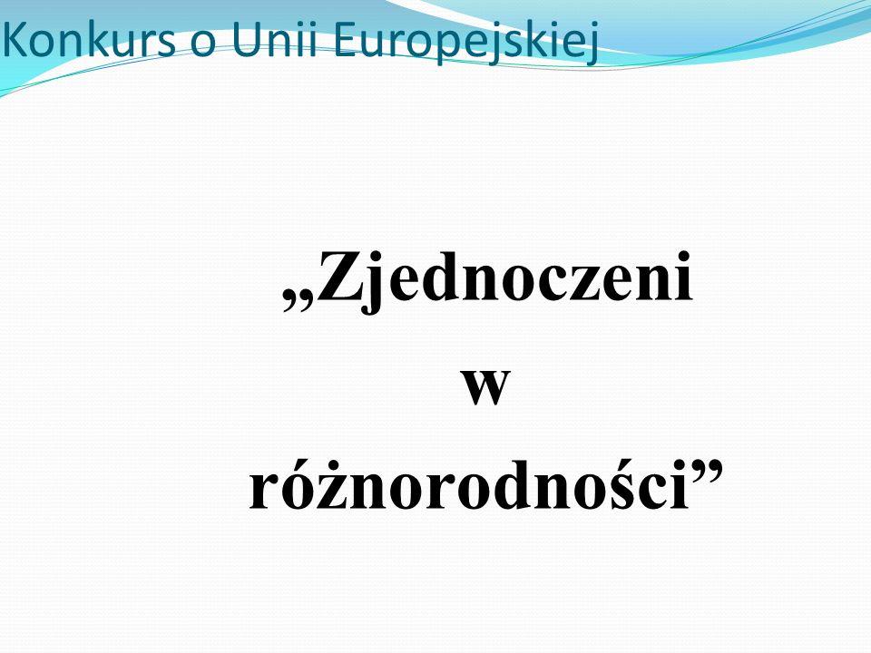 Konkurs o Unii Europejskiej Zjednoczeni w różnorodności