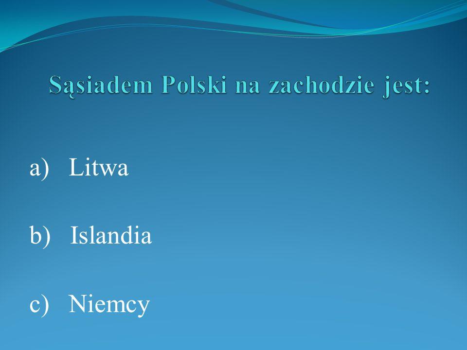 a) Litwa b) Islandia c) Niemcy