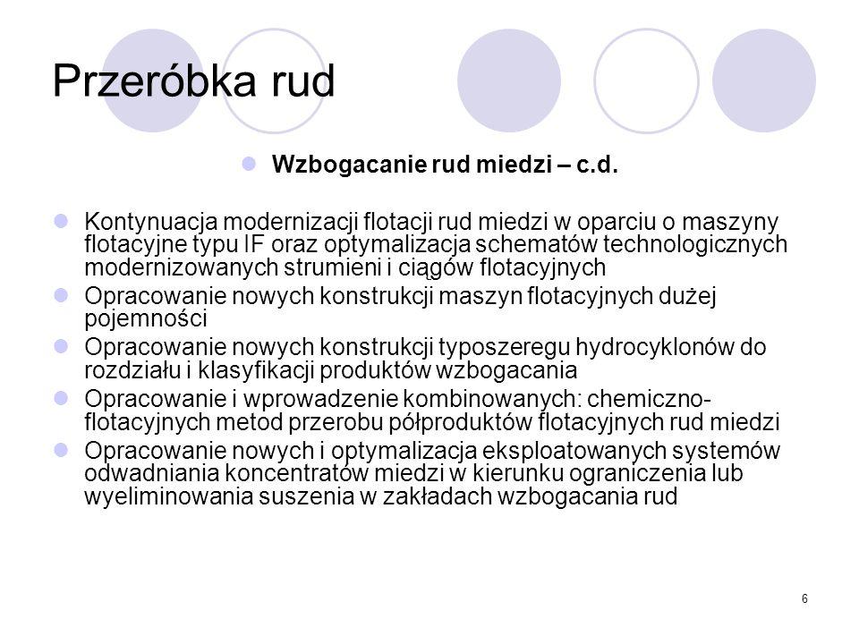 6 Przeróbka rud Wzbogacanie rud miedzi – c.d.