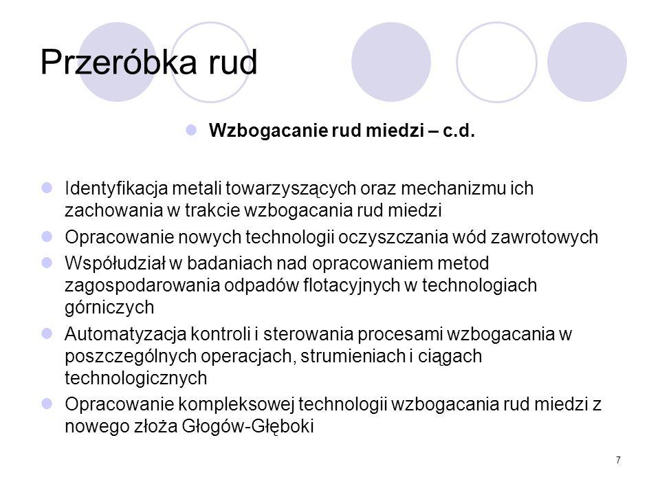 7 Przeróbka rud Wzbogacanie rud miedzi – c.d.