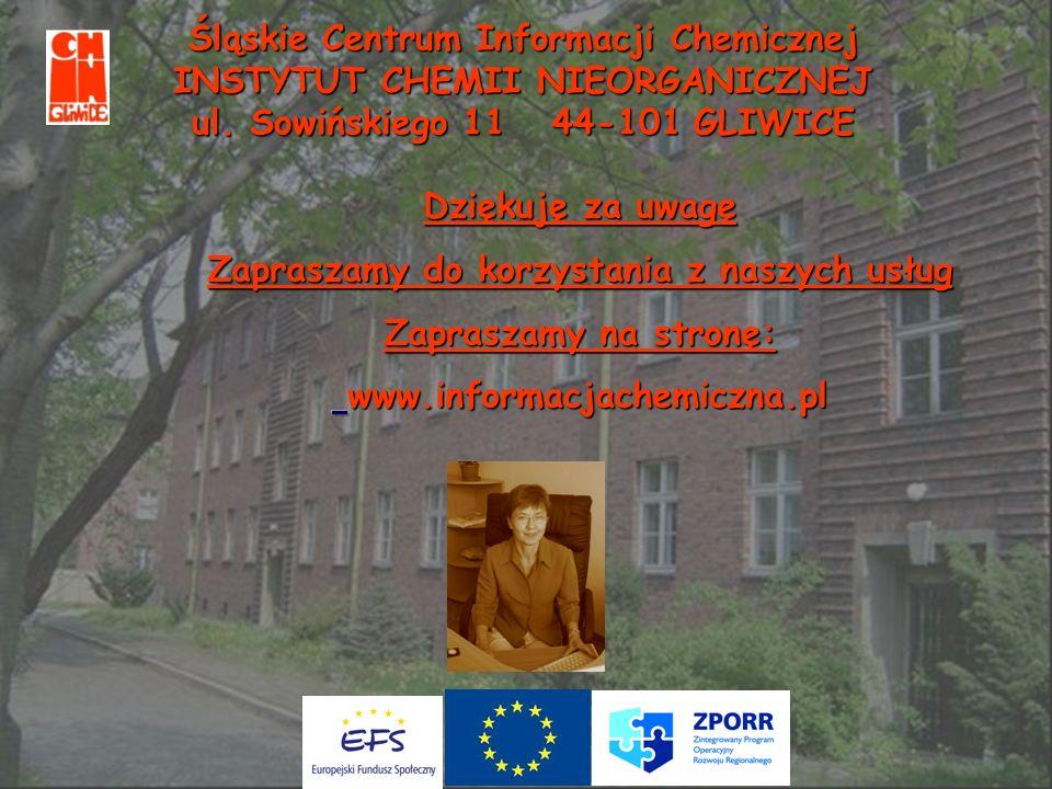 Śląskie Centrum Informacji Chemicznej INSTYTUT CHEMII NIEORGANICZNEJ ul. Sowińskiego 11 44-101 GLIWICE