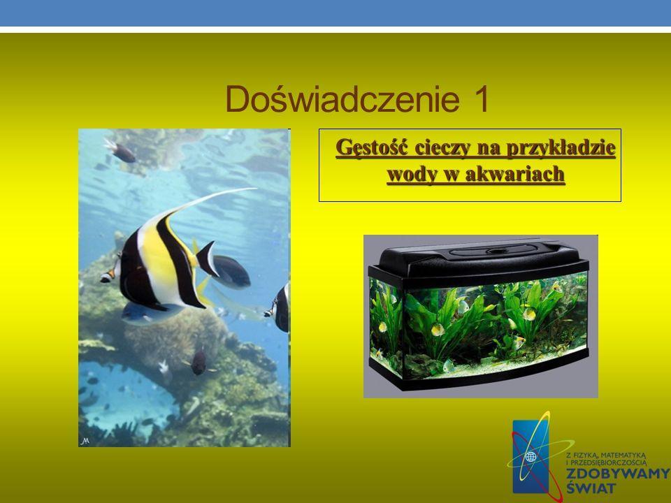 Doświadczenie 1 Gęstość cieczy na przykładzie wody w akwariach
