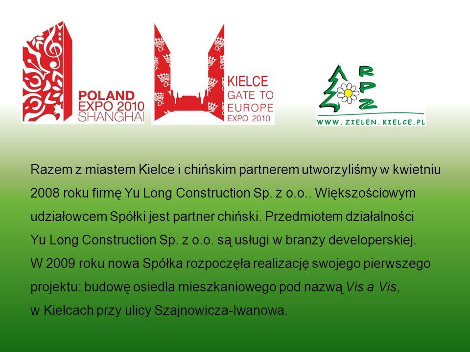 Razem z miastem Kielce i chińskim partnerem utworzyliśmy w kwietniu 2008 roku firmę Yu Long Construction Sp. z o.o.. Większościowym udziałowcem Spółki