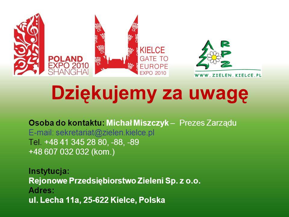 Dziękujemy za uwagę Osoba do kontaktu: Michał Miszczyk – Prezes Zarządu E-mail: sekretariat@zielen.kielce.pl Tel. +48 41 345 28 80, -88, -89 +48 607 0