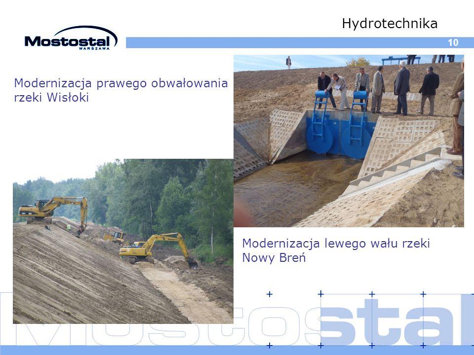 10 Hydrotechnika Modernizacja prawego obwałowania rzeki Wisłoki Modernizacja lewego wału rzeki Nowy Breń