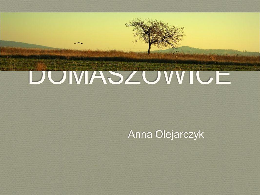 DOMASZOWICE Anna Olejarczyk
