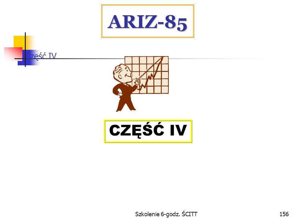 Szkolenie 6-godz. ŚCITT156 ARIZ-85 CZĘŚĆ IV Część IV