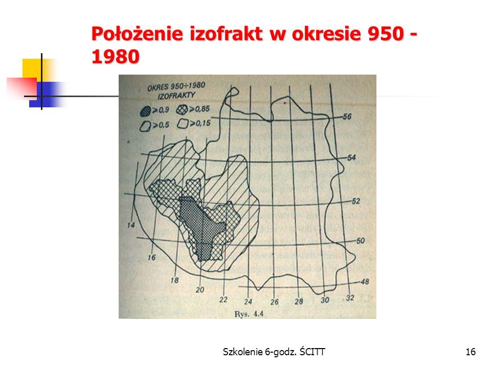 Szkolenie 6-godz. ŚCITT16 Położenie izofrakt w okresie 950 - 1980