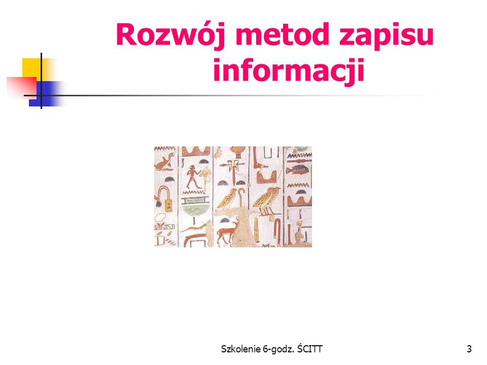 Szkolenie 6-godz. ŚCITT3 Rozwój metod zapisu informacji
