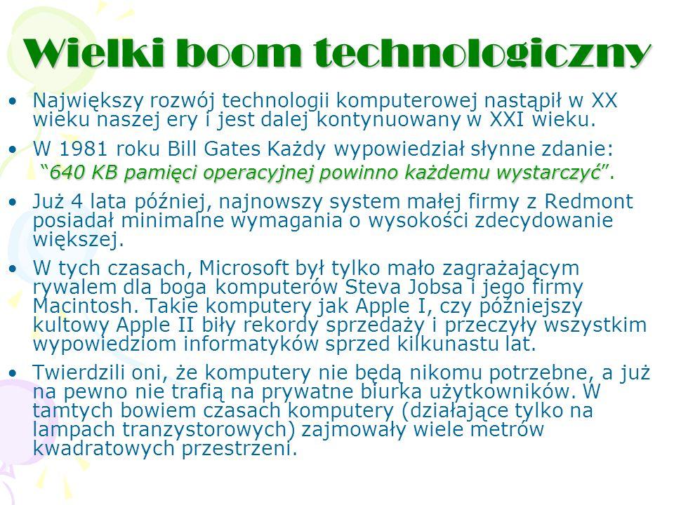 Największy rozwój technologii komputerowej nastąpił w XX wieku naszej ery i jest dalej kontynuowany w XXI wieku.