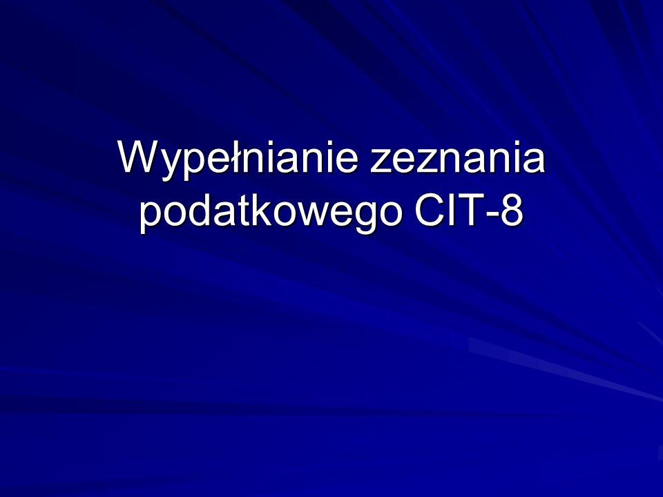 Termin składania zeznania CIT-8 Podatek dochodowy od osób prawnych dotyczy danego roku podatkowego (niekoniecznie kalendarzowego).