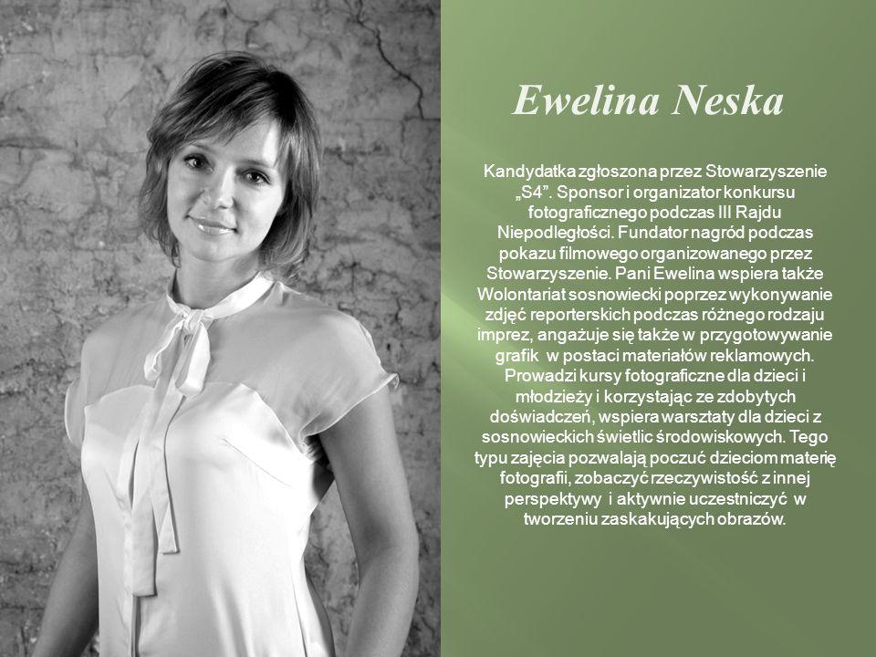 Ewelina Neska Kandydatka zgłoszona przez Stowarzyszenie S4.