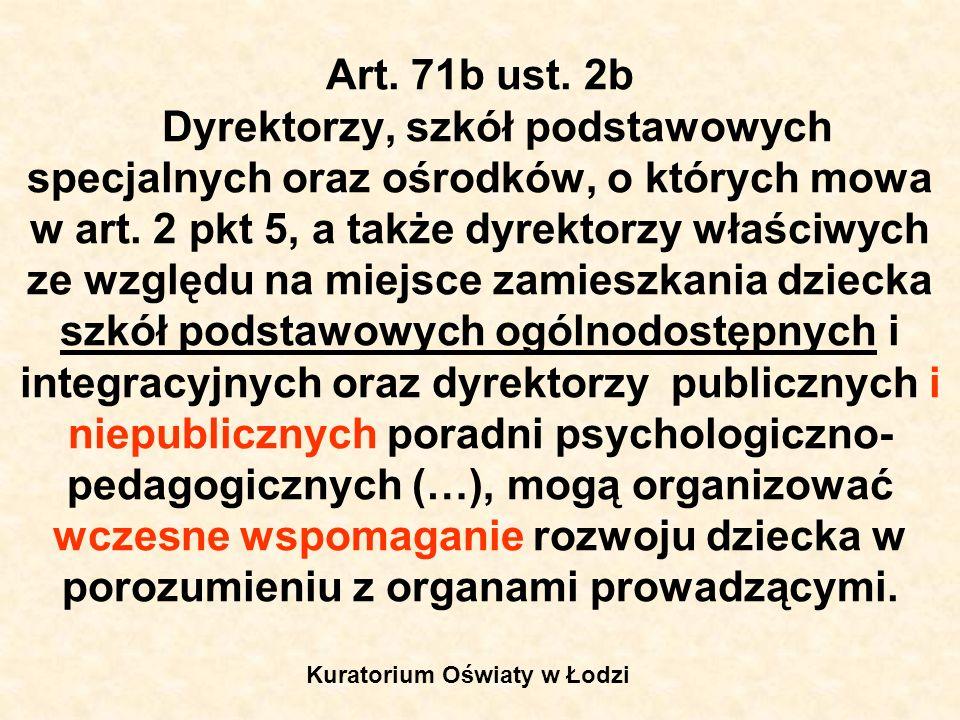 Art. 71b ust. 2b Dyrektorzy, szkół podstawowych specjalnych oraz ośrodków, o których mowa w art. 2 pkt 5, a także dyrektorzy właściwych ze względu na