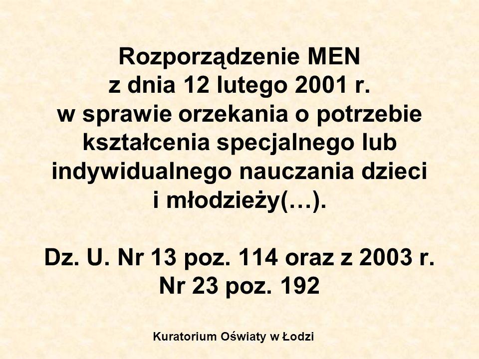 Rozporządzenie MEN z dnia 12 lutego 2001 r. w sprawie orzekania o potrzebie kształcenia specjalnego lub indywidualnego nauczania dzieci i młodzieży(…)