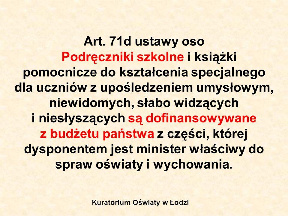 Art. 71d ustawy oso Podręczniki szkolne i książki pomocnicze do kształcenia specjalnego dla uczniów z upośledzeniem umysłowym, niewidomych, słabo widz