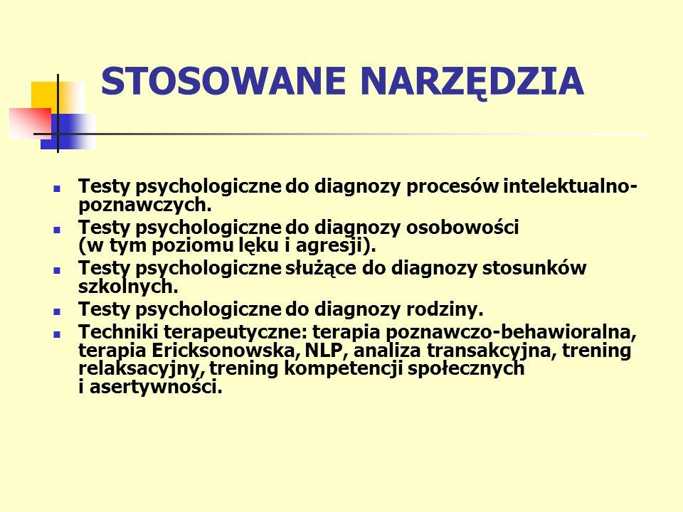 STOSOWANE NARZĘDZIA Testy psychologiczne do diagnozy procesów intelektualno- poznawczych. Testy psychologiczne do diagnozy osobowości (w tym poziomu l