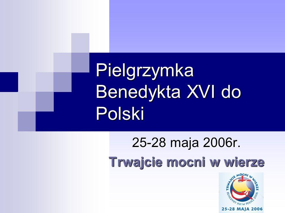 Plan Pielgrzymki 25-26 maja- Warszawa 26 maja Jasna Góra 26-28 maja Kraków 27 maja Wadowice 27 maja Kalwaria Zebrzydowska 28 maja KL Auschwitz-Birkenau