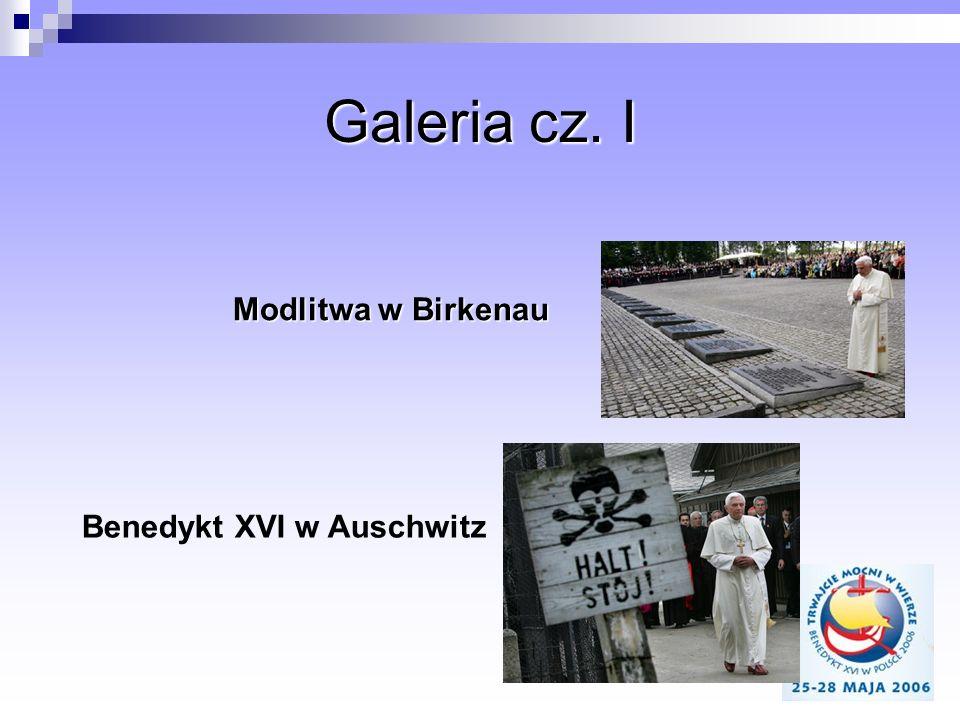 Galeria cz. I Modlitwa w Birkenau Benedykt XVI w Auschwitz