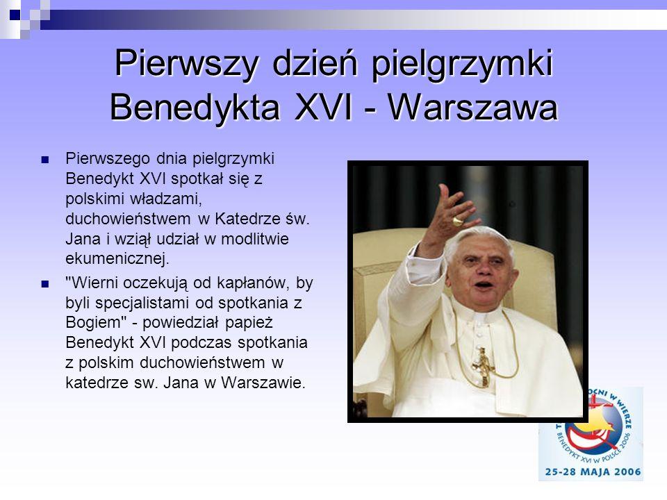 Pierwszy dzień pielgrzymki Benedykta XVI - Warszawa Pierwszego dnia pielgrzymki Benedykt XVI spotkał się z polskimi władzami, duchowieństwem w Katedrz