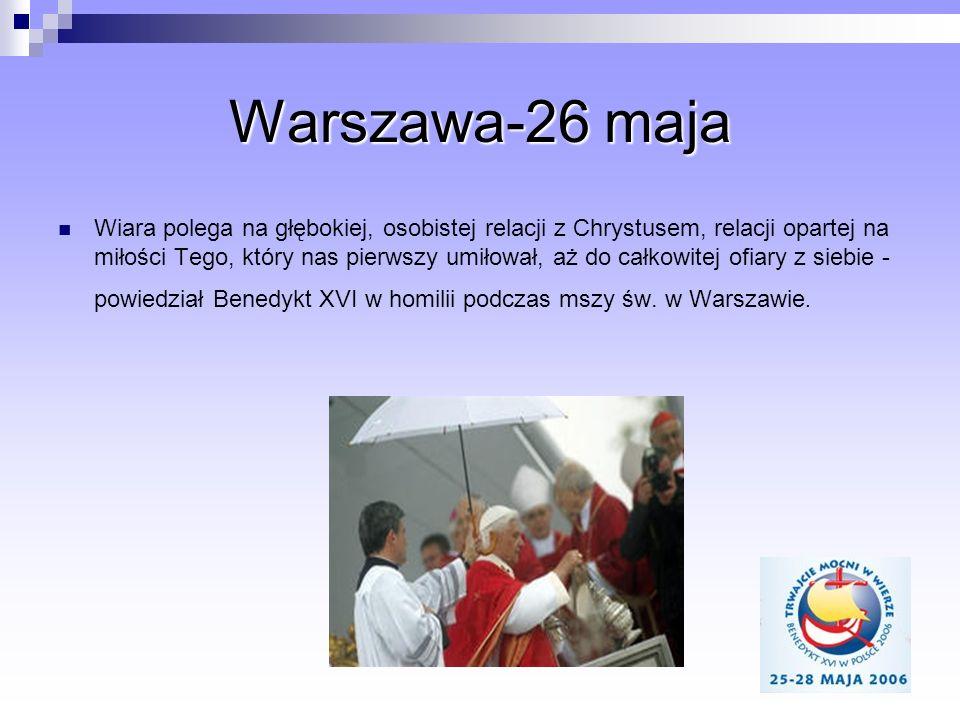 Warszawa-26 maja Wiara polega na głębokiej, osobistej relacji z Chrystusem, relacji opartej na miłości Tego, który nas pierwszy umiłował, aż do całkow