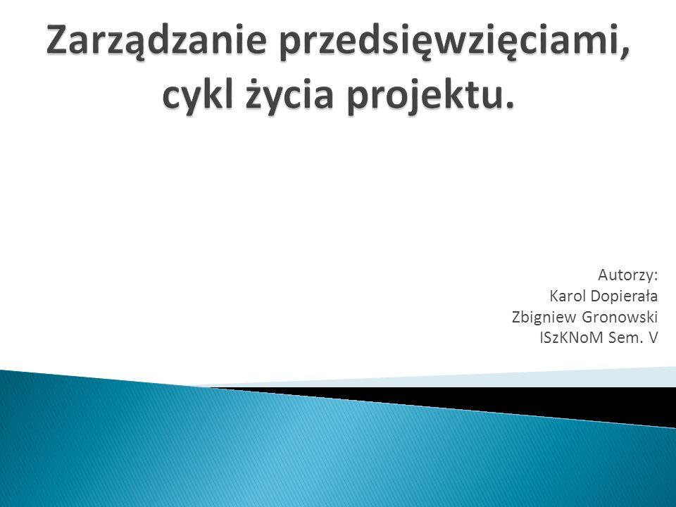 Autorzy: Karol Dopierała Zbigniew Gronowski ISzKNoM Sem. V