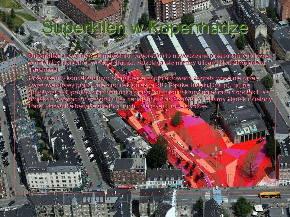 Superkilen w Kopenhadze Superkilen (w wolnym tłumaczeniu: super-klin) to nowoczesna przestrzeń publiczna w dzielnicy Nørrebro, w Kopenhadze. Rozciąga