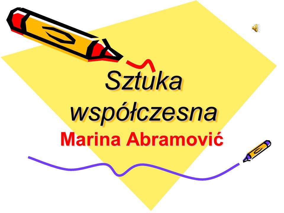 Sztuka współczesna Marina Abramović